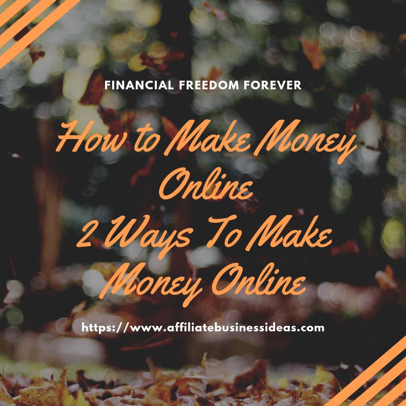 how to make money online - 2 ways to make money online