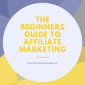 Affiliate marketing guide for biginners