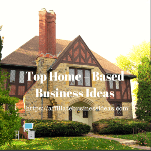 Home- Based business idaes