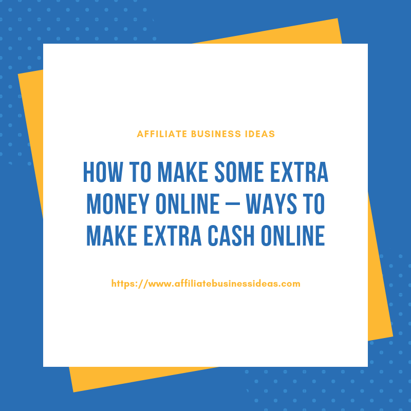 Ways to make extra cash online