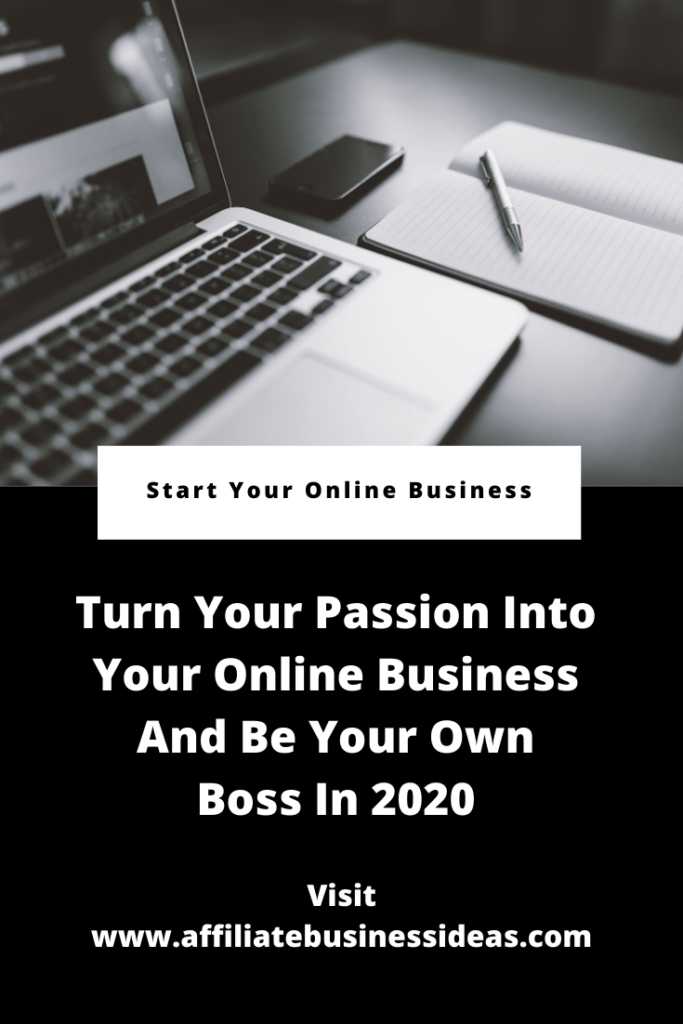 Turn your passion into profitable online business and be your own Boss in 2020