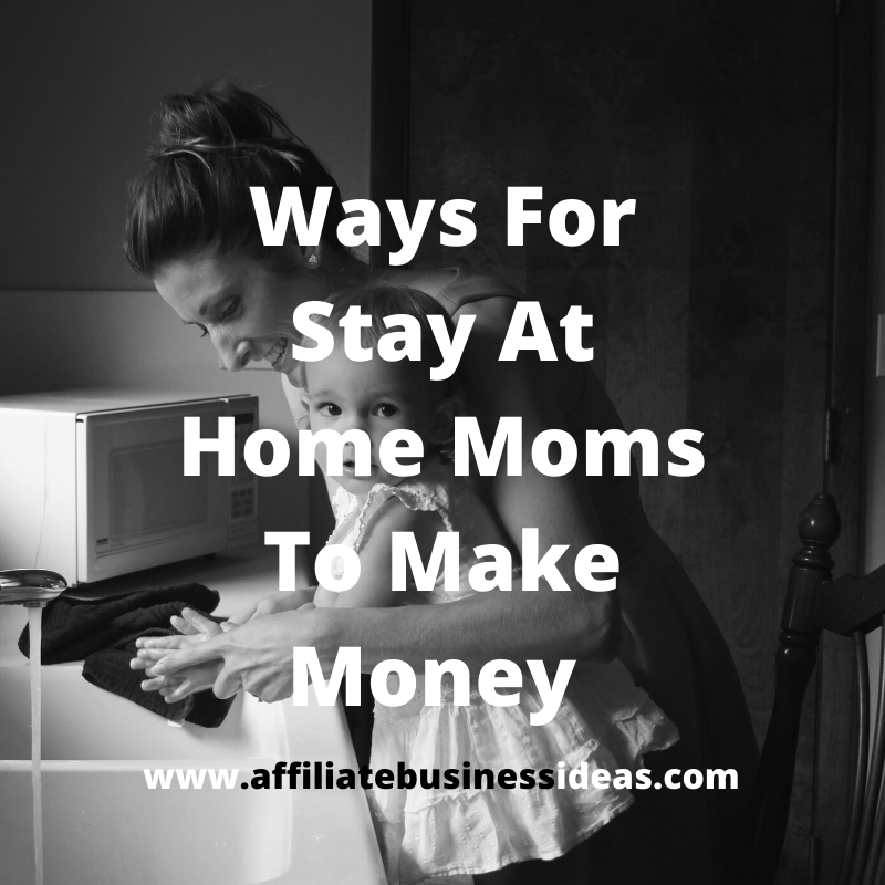 Ways For Stay At Home Moms To Make Money – Best Ways To Make Money Online From Home